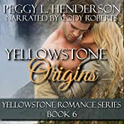 Yellowstone Origins: Yellowstone Romance Series, Book 6 | Peggy L Henderson