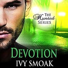 Devotion: The Hunted Series, Book 4 | Livre audio Auteur(s) : Ivy Smoak Narrateur(s) : Meghan Crawford