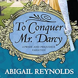 To Conquer Mr. Darcy Audiobook