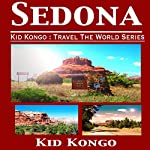 Sedona: Fun Facts on the Arizona Redrocks: Kid Kongo Travel the World Series | Kid Kongo