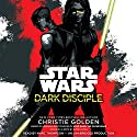 Dark Disciple: Star Wars Audiobook by Christie Golden, Katie Lucas (Foreword) Narrated by Marc Thompson