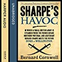 Sharpe's Havoc: The Northern Portugal Campaign, Spring 1809: The Sharpe Series, Book 7 Audiobook by Bernard Cornwell Narrated by Rupert Farley