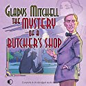 The Mystery of a Butcher's Shop Audiobook by Gladys Mitchell Narrated by Patience Tomlinson