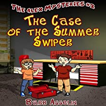 The Case of the Summer Swiper: The Alex Mysteries, Book 2 (       UNABRIDGED) by Barb Asselin Narrated by Diana Croft
