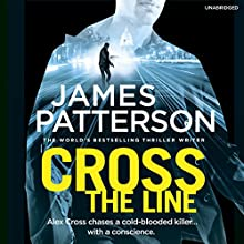 Cross the Line: Alex Cross 24 Audiobook by James Patterson Narrated by Ryan Vincent Anderson, Pete Bradbury