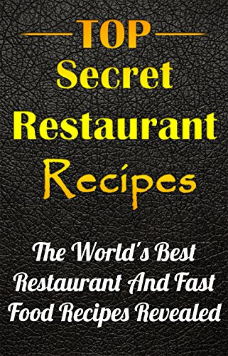 Top Secret Copycat  Restaurant Recipes - Best Restaurant and Fas Food Copycat Recipes Revealed, Top Secret Copycat Recipes, Top Restaurans, Top Secret Restaurant Copycat Recipes. by copycat restaurant recipes