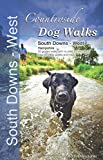 Countryside Dog Walks : South Downs West (Hampshire)
