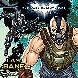 The Dark Knight Rises: I Am Bane