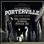 Die verlorene Kolonie (Porterville 2) | Anette Strohmeyer,Ivar Leon Menger