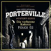 Die verlorene Kolonie (Porterville 2) | Anette Strohmeyer, Ivar Leon Menger
