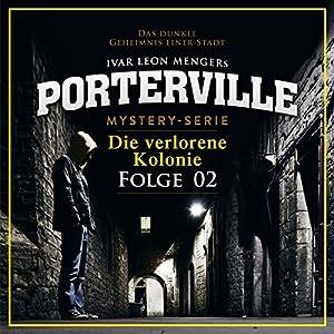 Die verlorene Kolonie (Porterville 2) Hörbuch