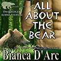 All About the Bear: Grizzly Cove, Book 1 Audiobook by Bianca D'Arc Narrated by Rhiannon Angell