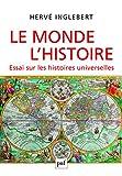 echange, troc Hervé Inglebert - Le Monde, l'Histoire. Essai sur les histoires universelles