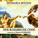 Der kosmische Code Hörbuch von Zecharia Sitchin Gesprochen von: Thomas Gehringer