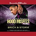 Hood Misfits Volume 2: Carl Weber Presents (       UNABRIDGED) by  Brick,  Storm Narrated by Adam Lazarre-White, James Shippy, Paula Parker, Simone Jai Cooke, Anthony Mark Barrow