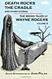 img - for Death Rocks the Cradle and Other Stories (The Weird Tales of Wayne Rogers) (Volume 2) book / textbook / text book