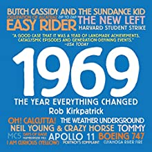 1969: The Year Everything Changed Audiobook by Rob Kirkpatrick Narrated by Jonah Cummings