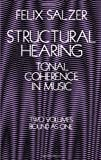 Structural Hearing Tonal Coherence in Music (0486222756) by Felix Salzer