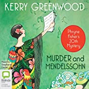 Murder and Mendelssohn: A Phryne Fisher Mystery | [Kerry Greenwood]