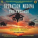 Operation Medina: The Crusade | George Mavro