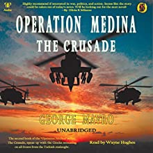 Operation Medina: The Crusade Audiobook by George Mavro Narrated by Wayne Hughes