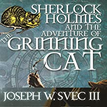 Sherlock Holmes and The Adventure of Grinning Cat Audiobook by Joseph W Svec III Narrated by Anthony LeRoy Lovato