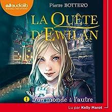 D'un monde à l'autre (La Quête d'Ewilan 1) | Livre audio Auteur(s) : Pierre Bottero Narrateur(s) : Kelly Marot