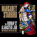 The Woman with the Alabaster Jar: Mary Magdalen and the Holy Grail Audiobook by Margaret Starbird Narrated by Christine Marshall
