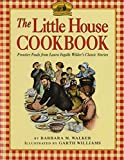 The Little House Cookbook: Frontier Foods from Laura Ingalls Wilder's Classic Stories (0064460908) by Walker, Barbara M.