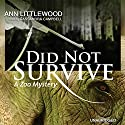 Did Not Survive: A Zoo Mystery Audiobook by Ann Littlewood Narrated by Cassandra Campbell