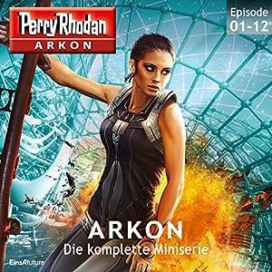 Perry Rhodan Arkon: Die komplette Miniserie Hörbuch