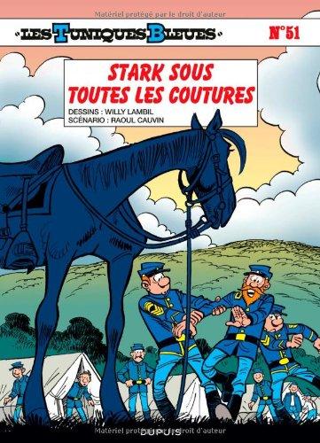 Les Tuniques Bleues T.51 : Stark sous toutes les coutures  Lambil, Willy  Cauvin, Raoul, BANDE DE...