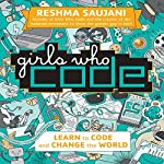 Girls Who Code: Learn to Code and Change the World | Reshma Saujani