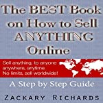 The Best Book on How to Sell Anything Online: A Step by Step Guide | Zackary Richards
