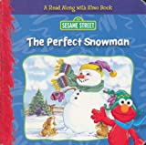 img - for The Perfect Snowman (A Read Along with Elmo Book (Sesame Street)) book / textbook / text book