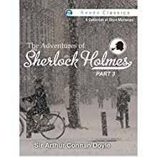 The Adventures of Sherlock Holmes: Part 3 (       UNABRIDGED) by Arthur Conan Doyle Narrated by Rashid Raza