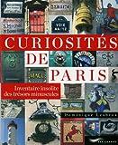 echange, troc Dominique Lesbros - Curiosités de Paris : Inventaire insolite des trésors minuscules