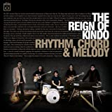 The Reign Of Kindo - Rhythm, Chord, & Melody