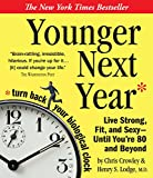 img - for Younger Next Year: A Man's Guide to Living Like 50 Until You're 80 and Beyond book / textbook / text book