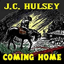 Coming Home: A Western Short Audiobook by J.C. Hulsey Narrated by J.C. Hulsey