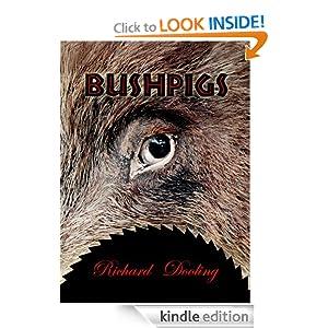Bush Pigs: A Short Story Richard Dooling
