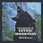 The Legend of Sotoju Mountain Hörbuch von Will Henry Gesprochen von: Jeff Harding