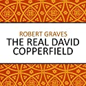 The Real David Copperfield (       UNABRIDGED) by Robert Graves Narrated by Steven Kynman