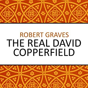 The Real David Copperfield | [Robert Graves]