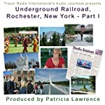 Audio Journeys: Underground Railroad, Part 1 | Patricia L. Lawrence