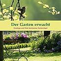 Der Garten erwacht: Gesänge und Rufe heimischer Gartenvögel Hörbuch von Karl Heinz Dingler Gesprochen von:  div.