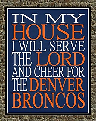 In My House I Will Serve The Lord And Cheer The Denver Broncos Personalized Family Name Christian Print - Perfect Gift, football sports wall art - multiple sizes