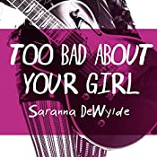 Too Bad About Your Girl | [Saranna DeWylde]