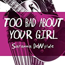 Too Bad About Your Girl (       UNABRIDGED) by Saranna DeWylde Narrated by Hollie Jackson