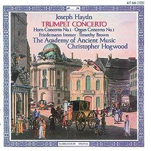 Haydn: Trumpet Concerto / Horn Concerto No. 1 / Organ Concerto No. 1